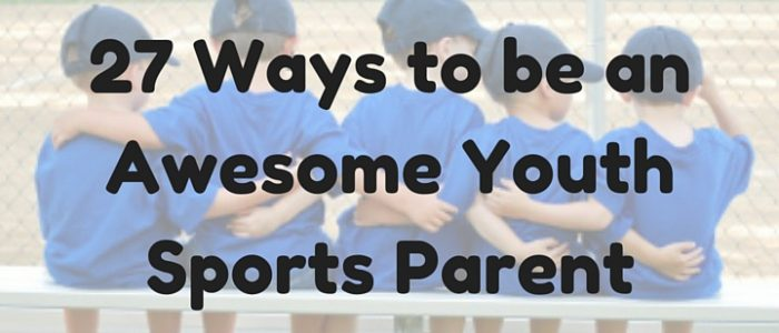 22 Ways to be an Awesome Youth Sports