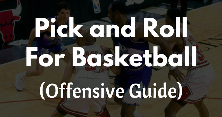 pick and roll for basketball offensive guide basketball for coaches