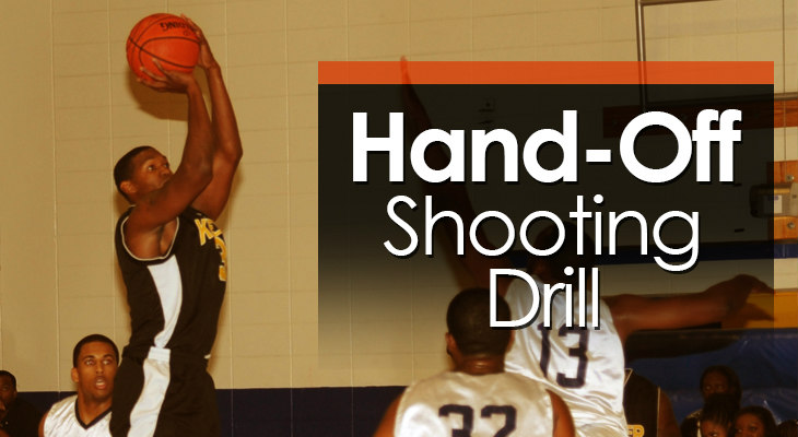 Drill #1 - Hand-Off Shooting Drilll