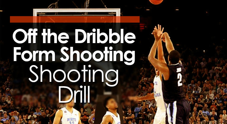 Drill #5 - Off the Dribble Form Shooting Shooting Drilll feature image