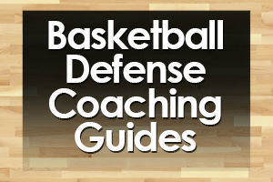 Basketball Defense Coaching Guides
