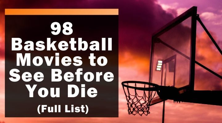 98 Basketball Movies to See Before You Die (Full List)